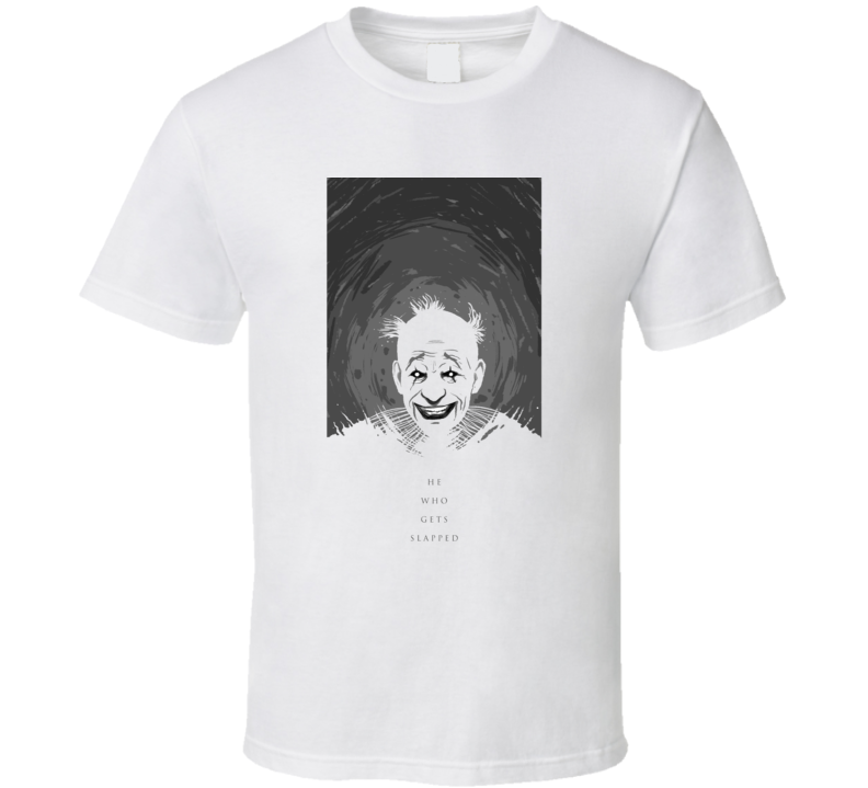 He Who Gets Slapped Cult Clowns Silent Movie White T Shirt