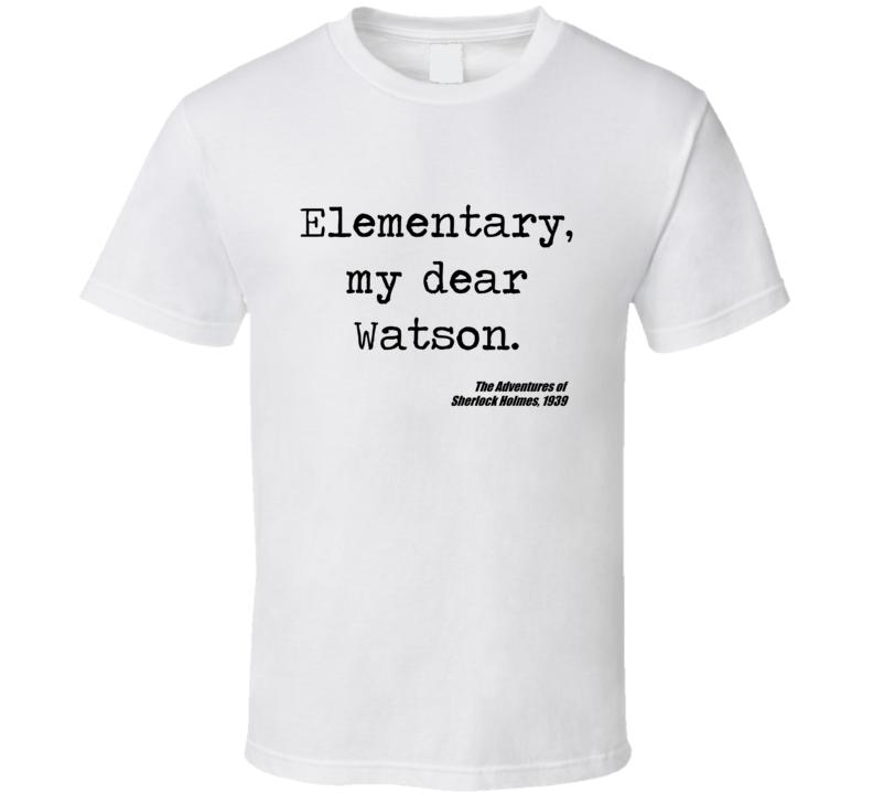 Adventures Of Sherlock Holmes Classic Movie Quote Watson T Shirt