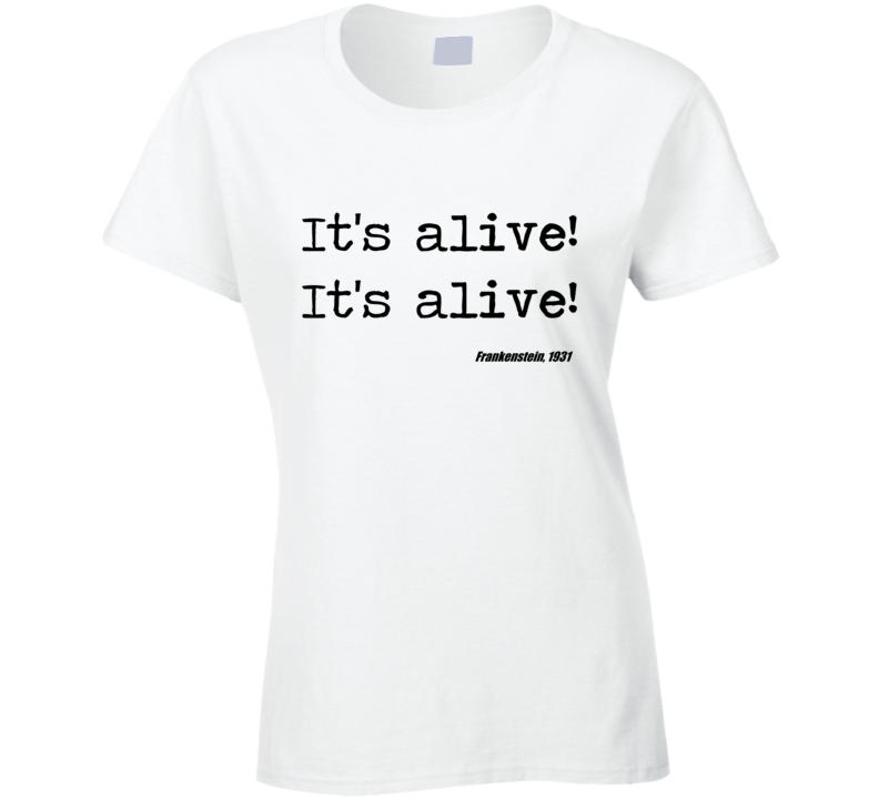 Frankenstein Universal Horror Its Alive Movie Quote Ladies T Shirt