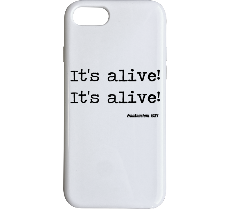 Frankenstein Universal Horror Its Alive Movie Quote Phone Case