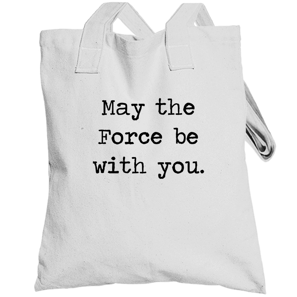 Star Wars Movie Jedi Quote May Force Be With You Totebag