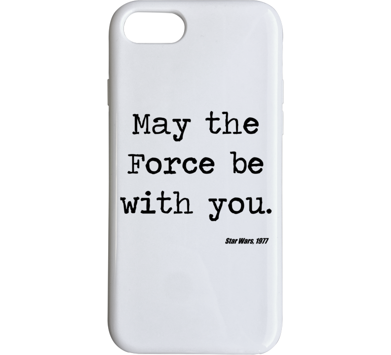 Star Wars Movie Quote May Force Be With You Jedi Phone Case