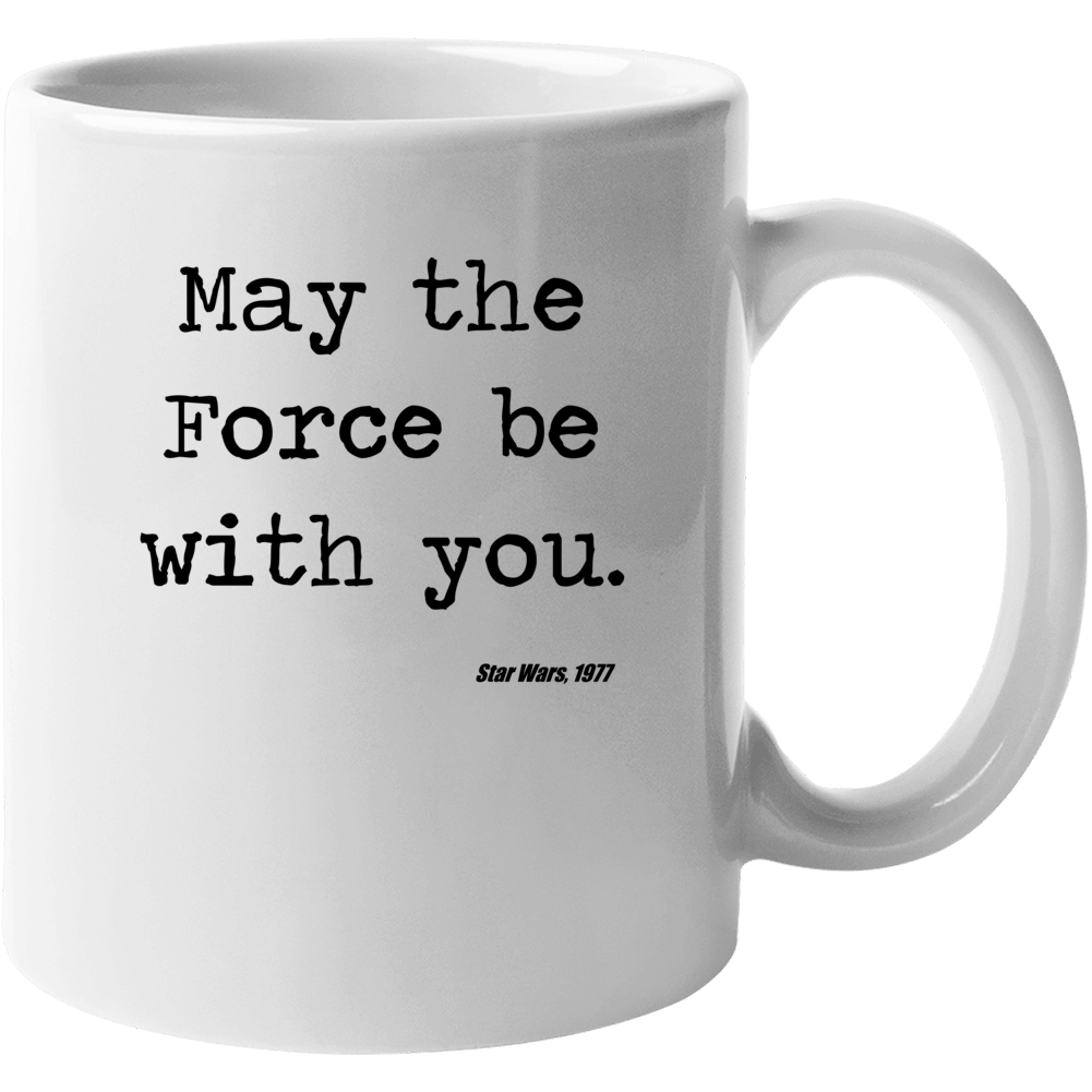 Star Wars Movie Quote May Force Be With You Jedi Mug