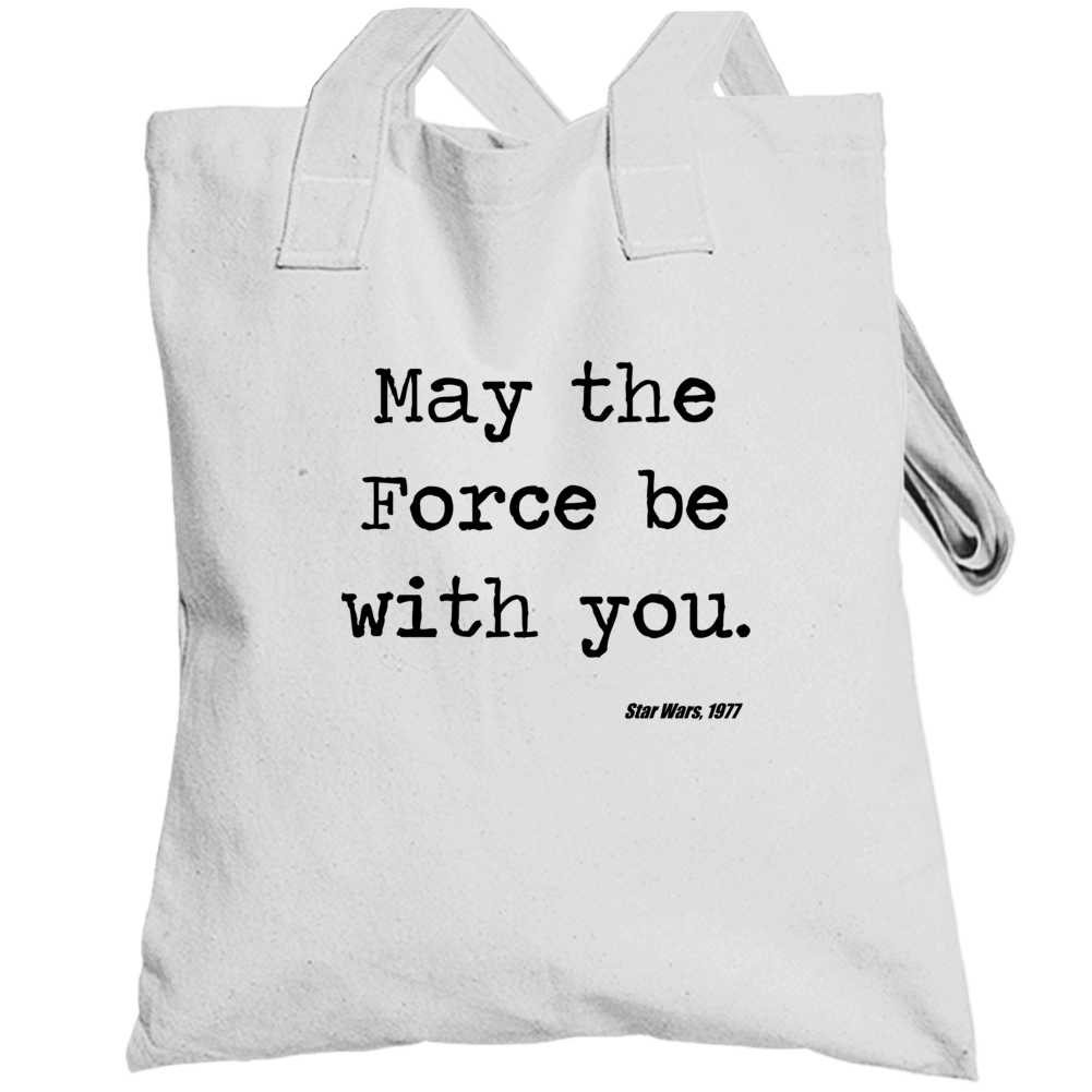Star Wars Movie Quote May Force Be With You Jedi Totebag