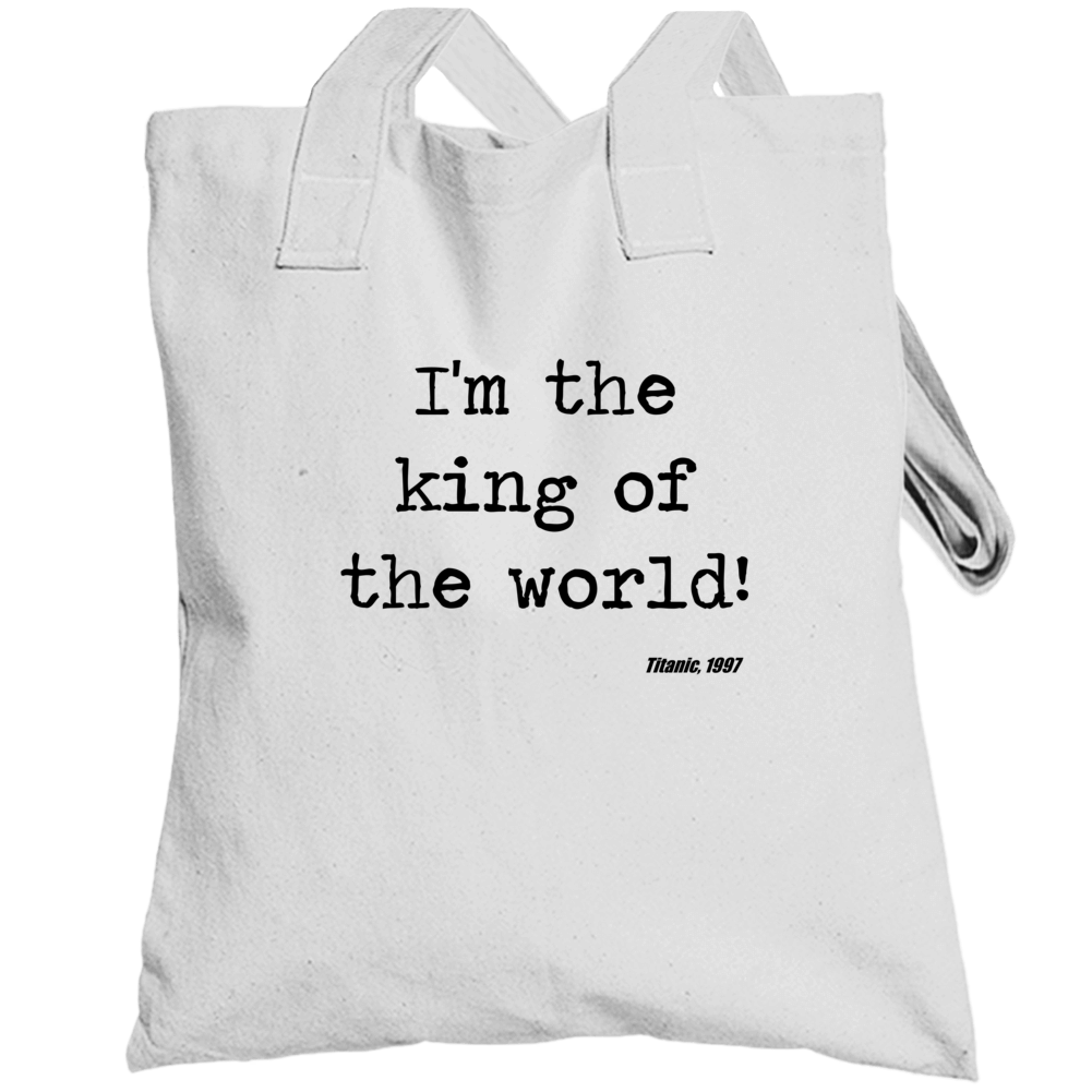 Titanic Classic Movie Quote King Of The World Totebag