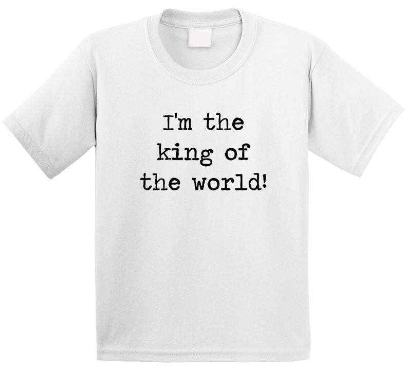 Titanic Classic Movie King Of The World Quote T Shirt