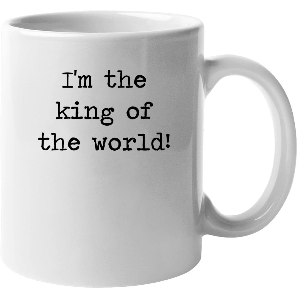 Titanic Classic Movie King Of The World Quote Mug