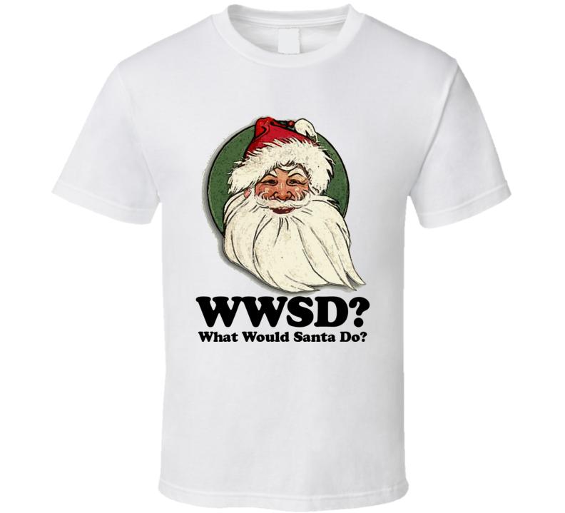 WWSD What Would Santa Do Fantasy T Shirt