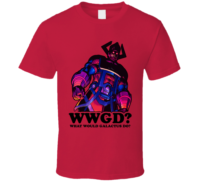 WWGD What Would Galactus Do T Shirt