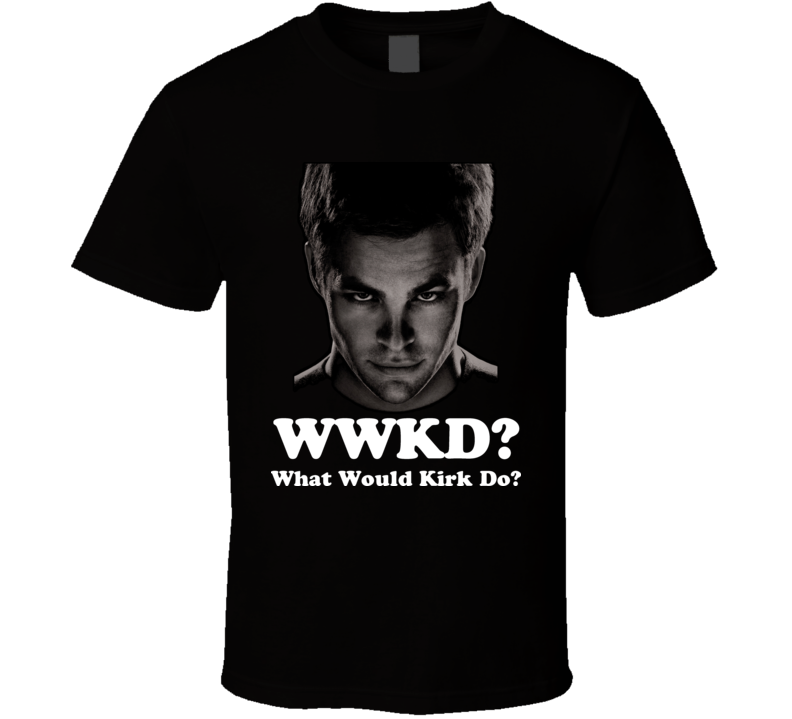 WWKD What Would Kirk Do Star Trek T Shirt