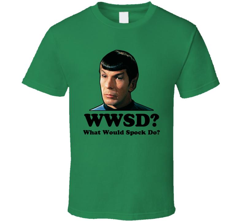 WWSD What Would Spock Do Star Trek T Shirt