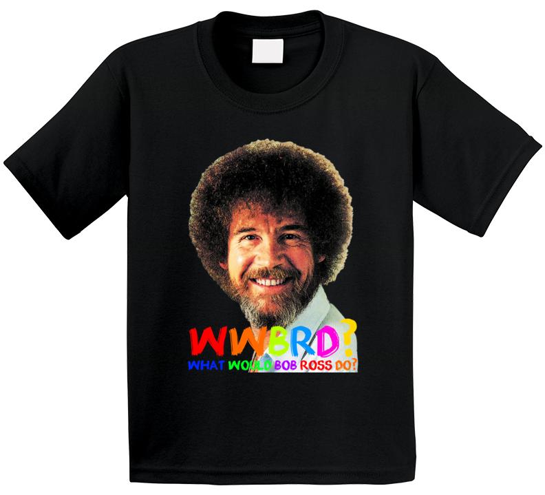 Wwbrd What Would Bob Ross Do Artist Painter Colors T Shirt