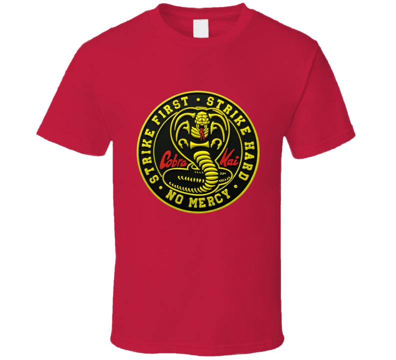 Cobra Kai Tv Show Logo Strike First Hard Karate Kid T Shirt
