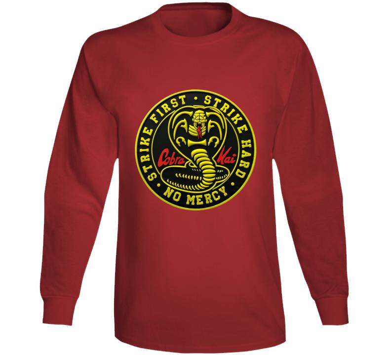 Cobra Kai Tv Show Logo Strike First Hard Karate Kid Long Sleeve T Shirt