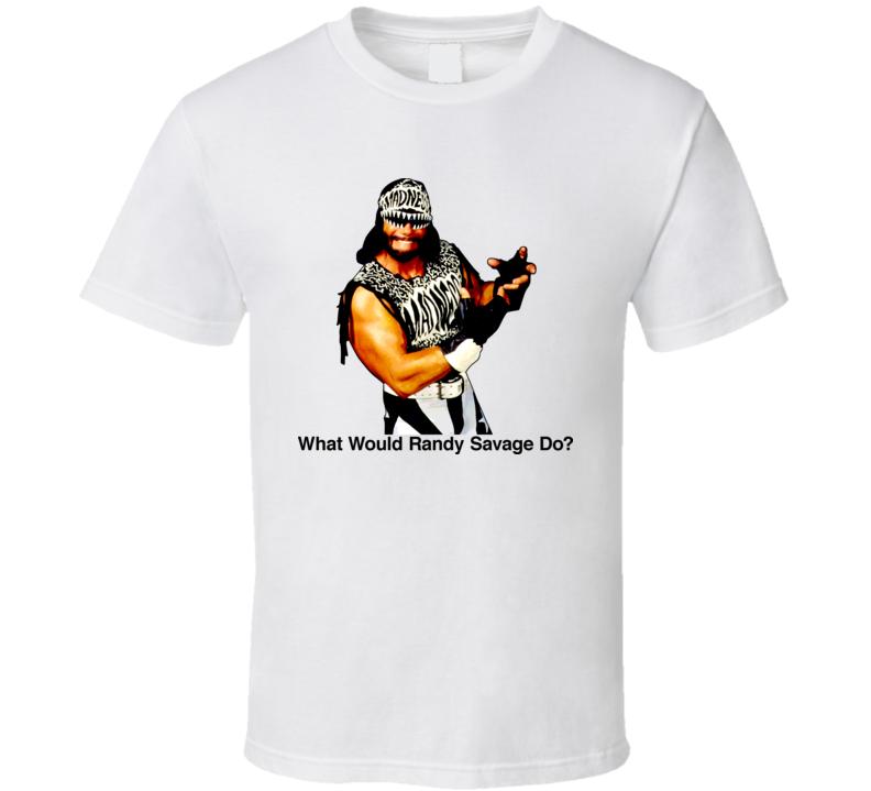 WWRSD What Would Randy Savage Do Macho Man T Shirt