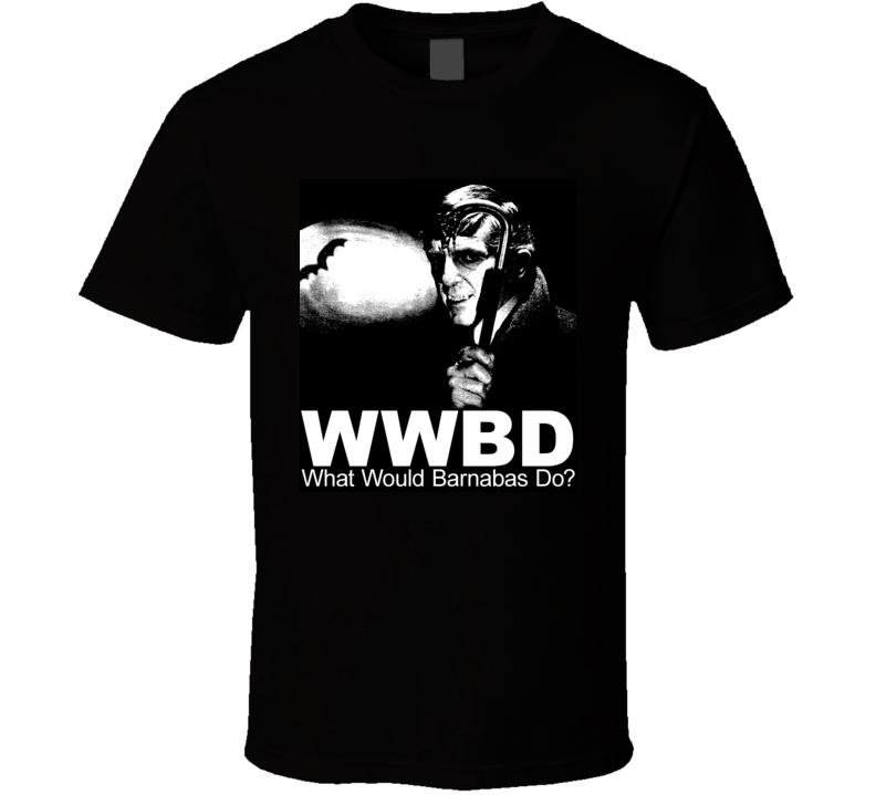 WWBD What Would Barnabas Do Wwbd Dark Shadows T Shirt