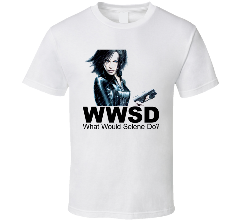 WWSD What Would Selene Do Underworld Movie T Shirt