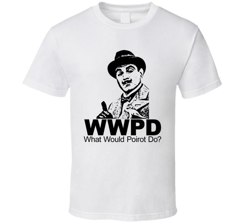 WWPD What Would Poirot Do Hercule Detective T Shirt