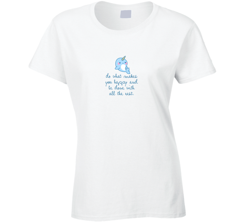 Narwhal Quotes Funny T Shirt