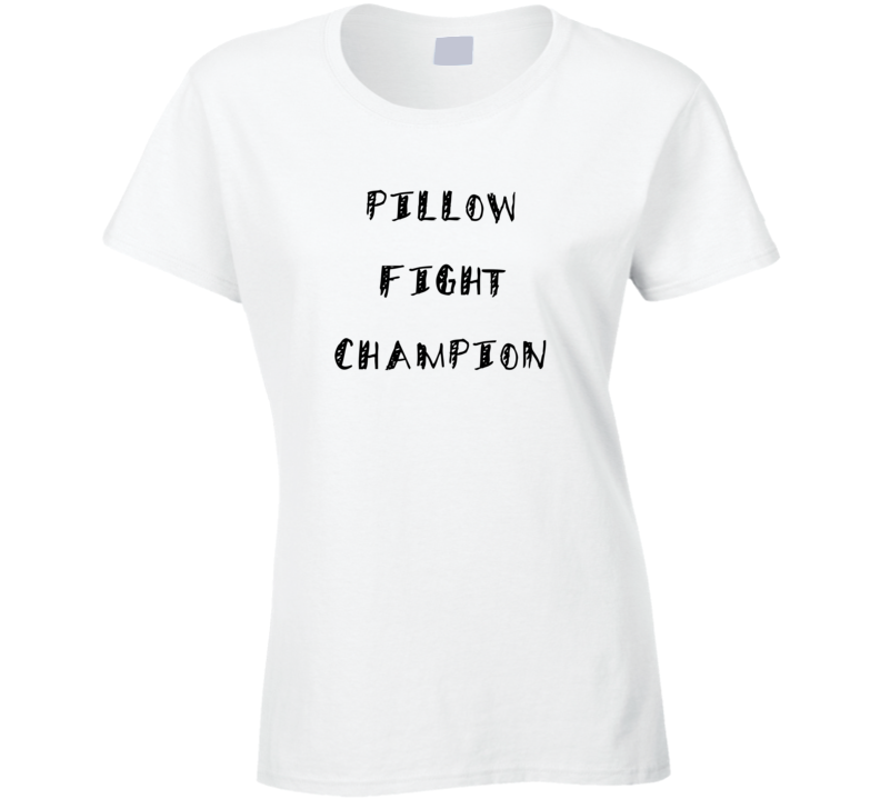 Pillow Fight Champion Funny T Shirt