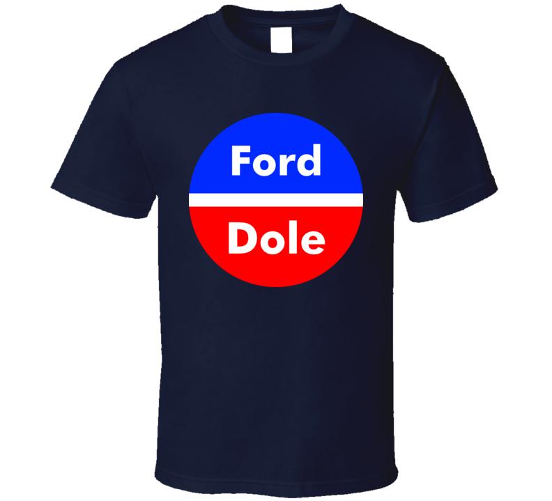 Ford Dole Political Button T Shirt