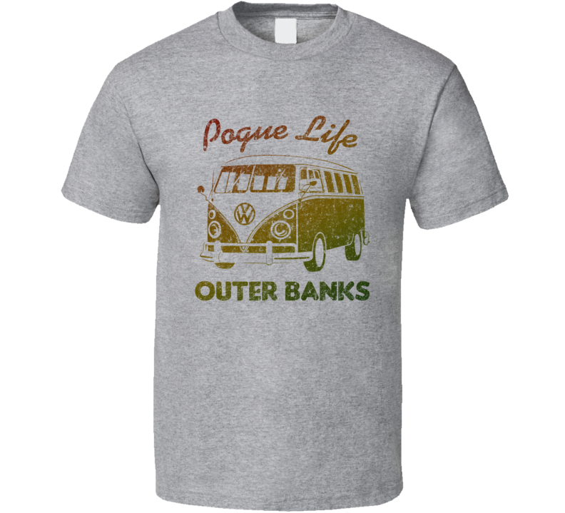 Pogue Life Outer Banks Vw Grunge T Shirt