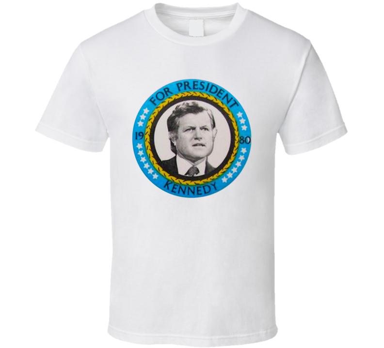 Kennedy For President 1980 T Shirt