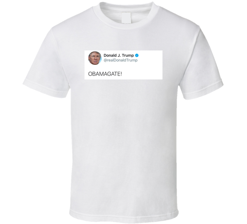 Obamagate Donald Trump Tweet T Shirt