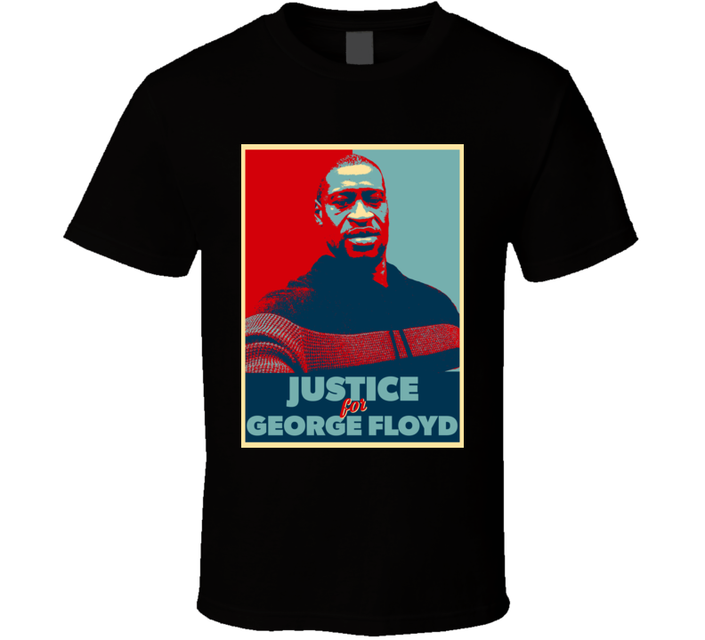 Justice For George Floyd Hope Style T Shirt