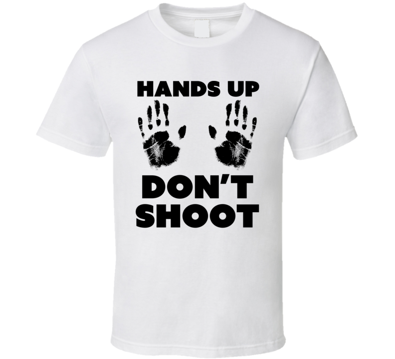 Hands Up Dont Shoot Anti Racism 2020 T Shirt
