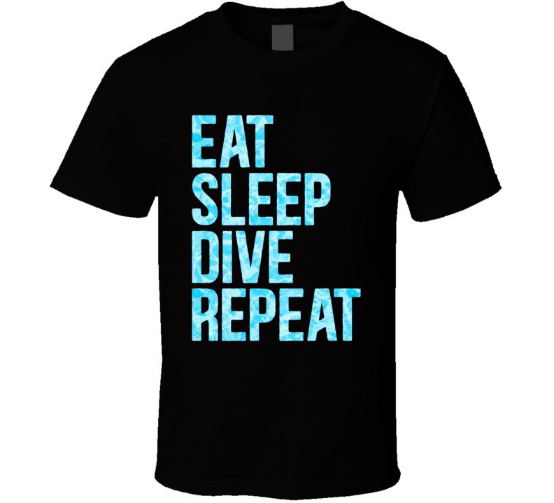 Eat Sleep Dive Repeat T Shirt