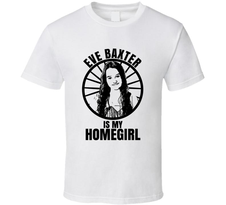 Eve Baxter Is My Homegirl Last Man Standing Funniest Television Character Tv Show Fan T Shirt