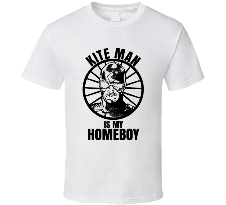 Kite Man Is My Homeboy Harley Quinn Funniest Television Character Tv Show Fan T Shirt