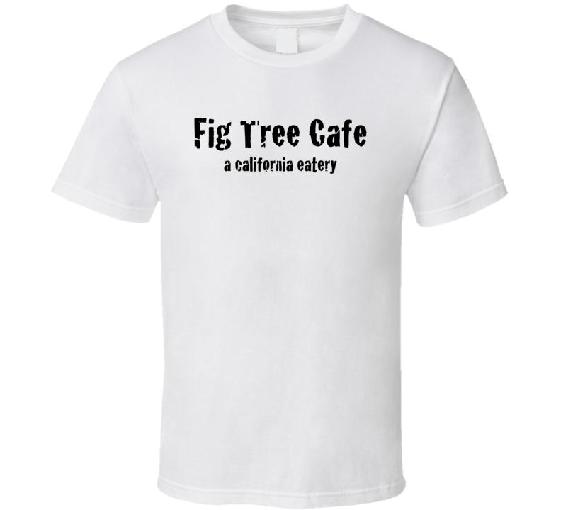 Fig Tree Cafe San Diego Restaurant Cool T Shirt