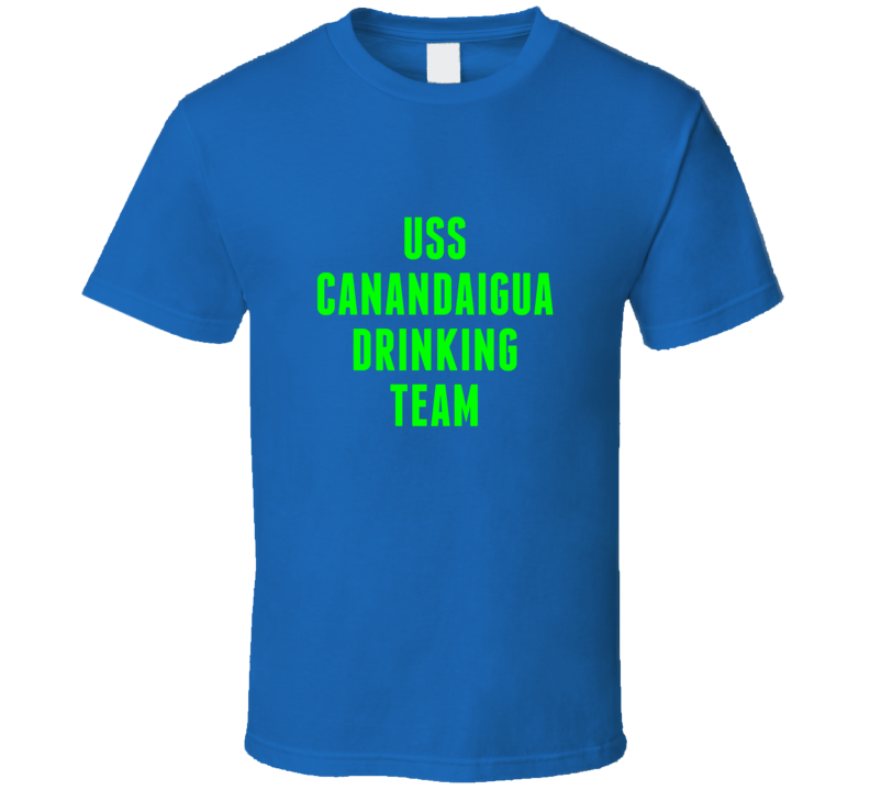 Uss Canandaigua Drinking Team Navy Ship T Shirt
