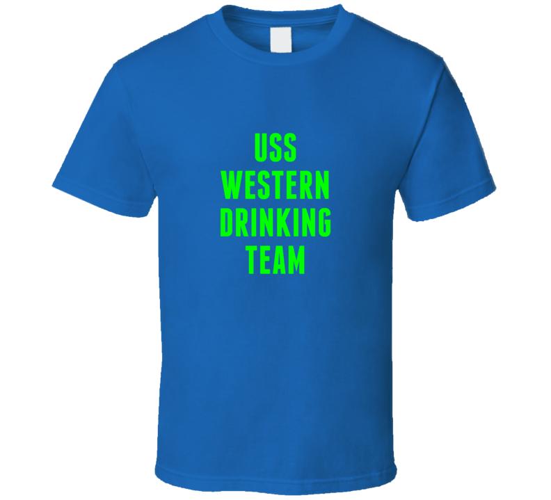 Uss Western Drinking Team Navy Ship T Shirt