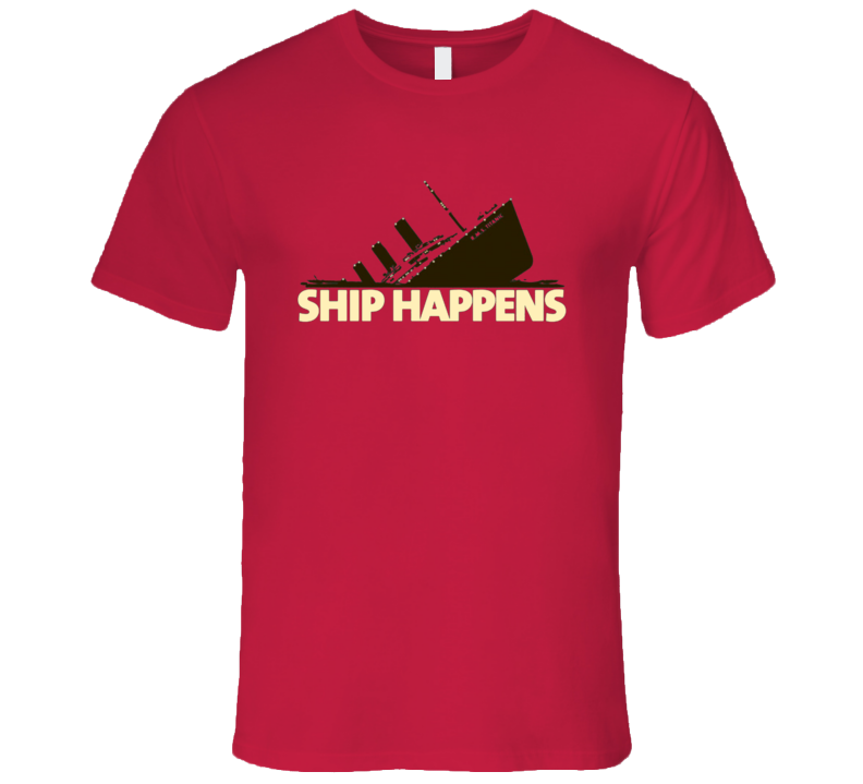 Ship Happens Funny Us Navy T Shirt