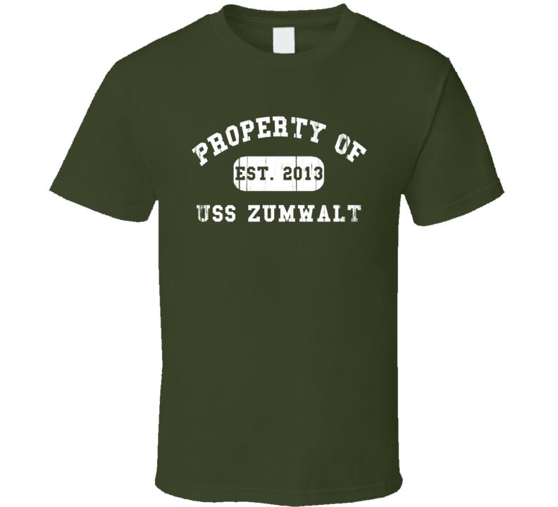 Property Of USS Zumwalt Established 2013 US Navy T Shirt