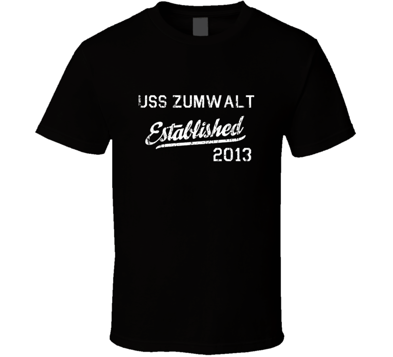 USS Zumwalt Established 2013 US Navy Grunge T Shirt