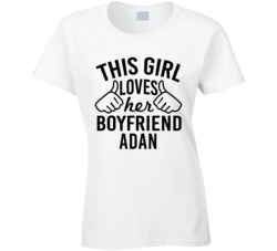 This Girl Loves Her Boyfriend Adan Cute Valentine Couple Gift T Shirt