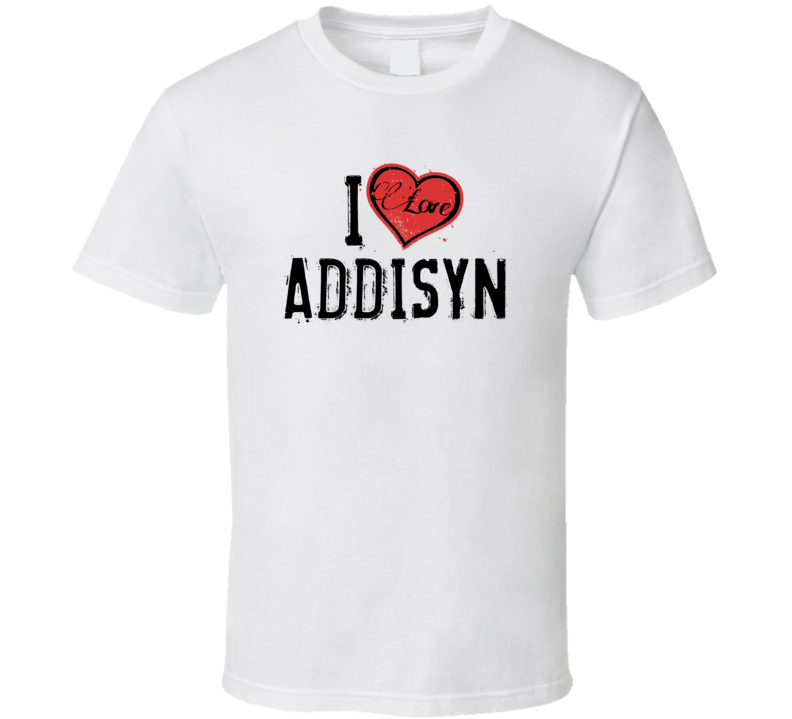 Addisyn Love Heart Cool Trending Custom Name Valentines Gift T Shirt