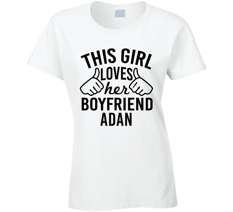 This Girl Loves Her Boyfriend Adan Cute Valentine Couple Gift T Shirt
