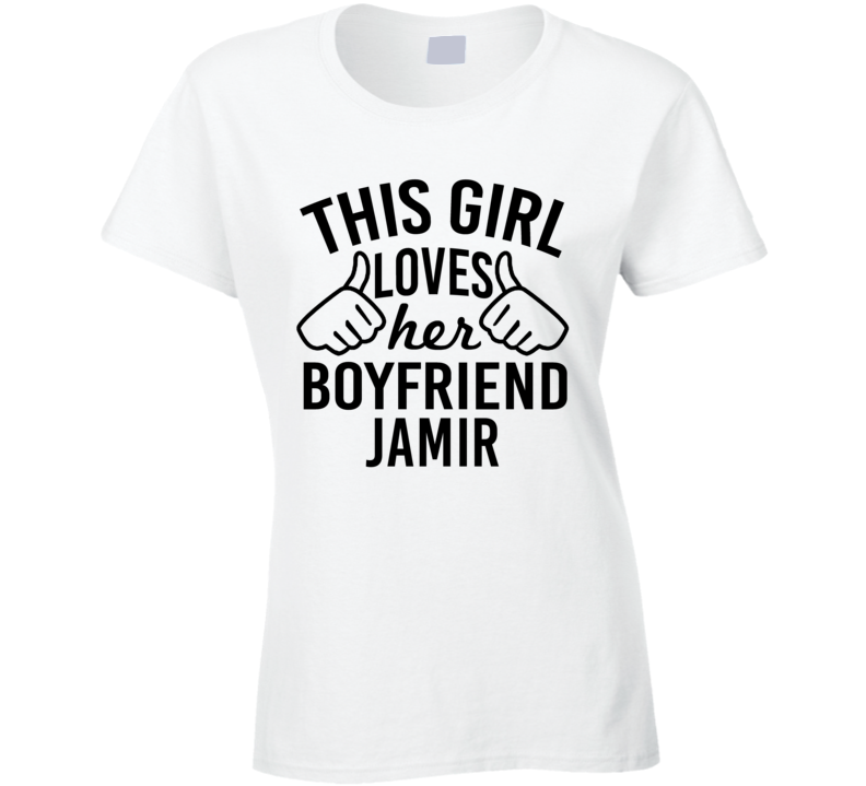 This Girl Loves Her Boyfriend Jamir Cute Valentine Couple Gift T Shirt