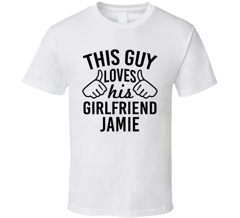 This Guy Loves His Girlfriend Jamie Valentine Couple Gift T Shirt