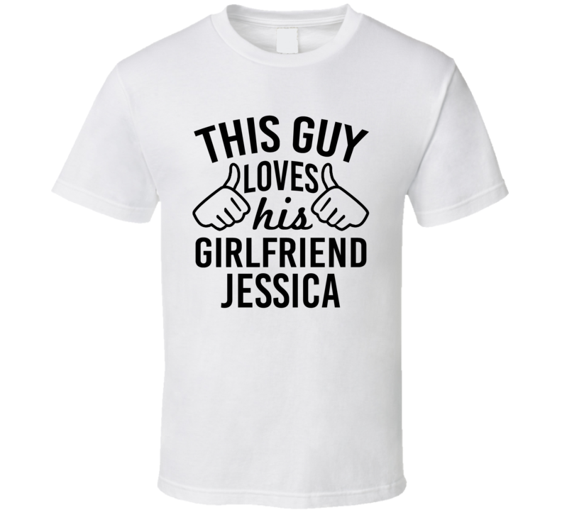 This Guy Loves His Girlfriend Jessica Valentine Couple Gift T Shirt