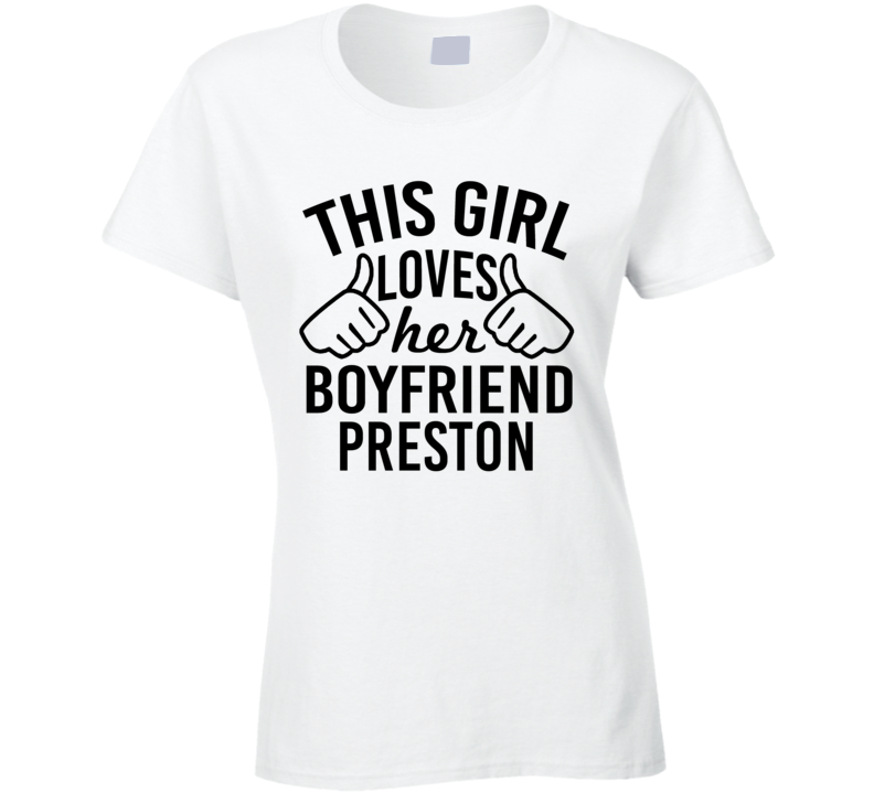 This Girl Loves Her Boyfriend Preston Cute Valentine Couple Gift T Shirt