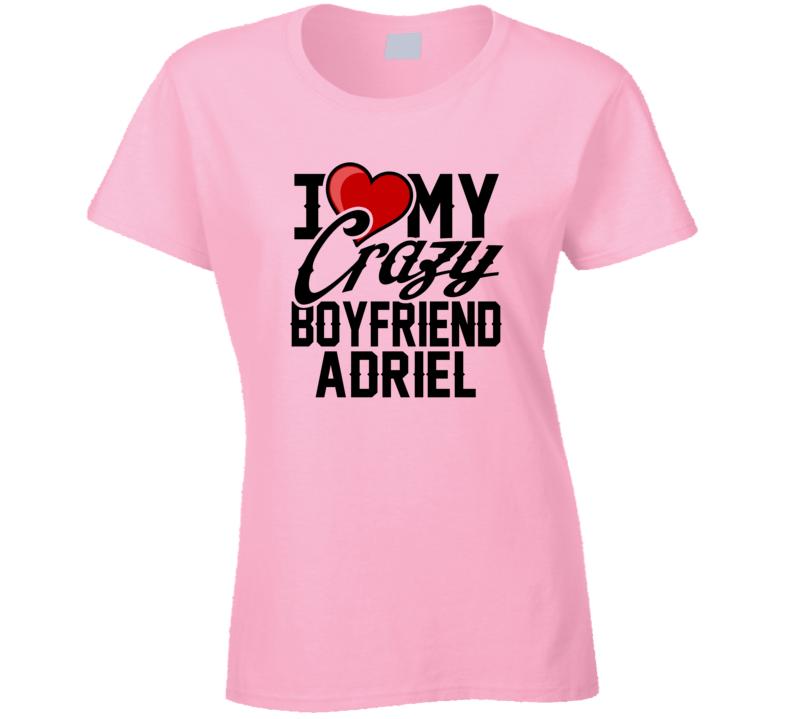 Heart Love My Crazy Boyfriend Adriel Valentines Day Couples Gift T Shirt