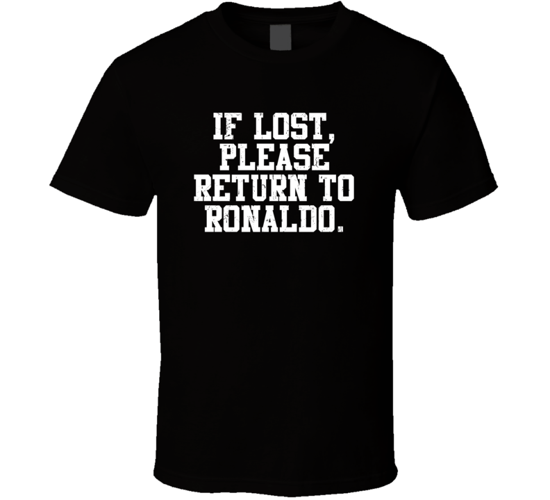Ronaldo If Lost Please Return To Husband Wife Couple Funny Valentines Gift T Shirt