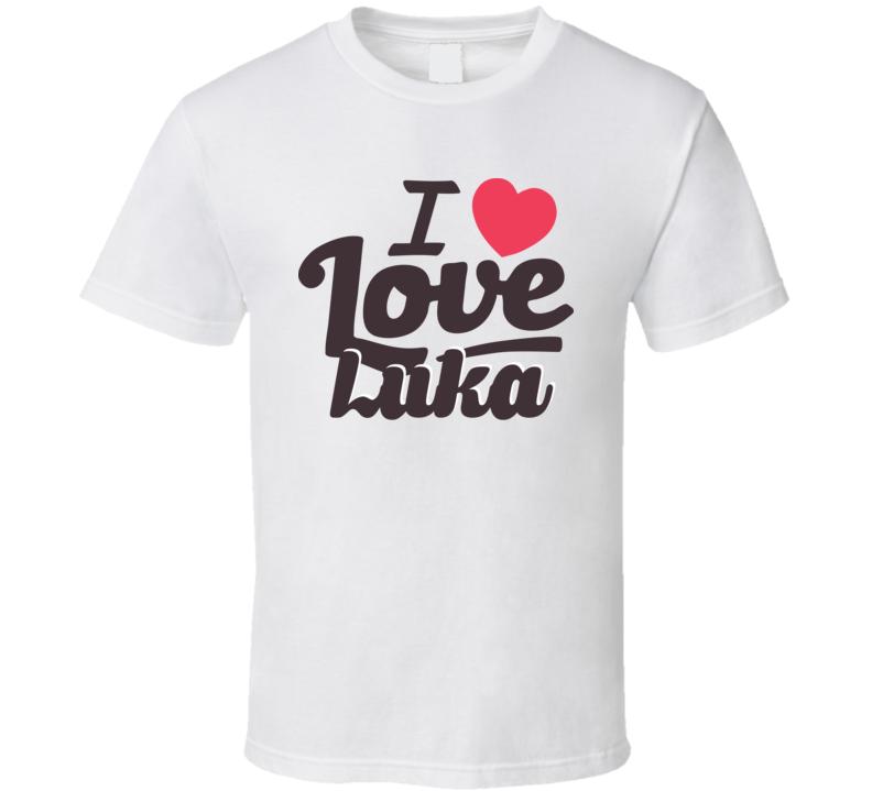 Luka I Love Boyfriend Girlfriend First Name Cool Valentines T Shirt