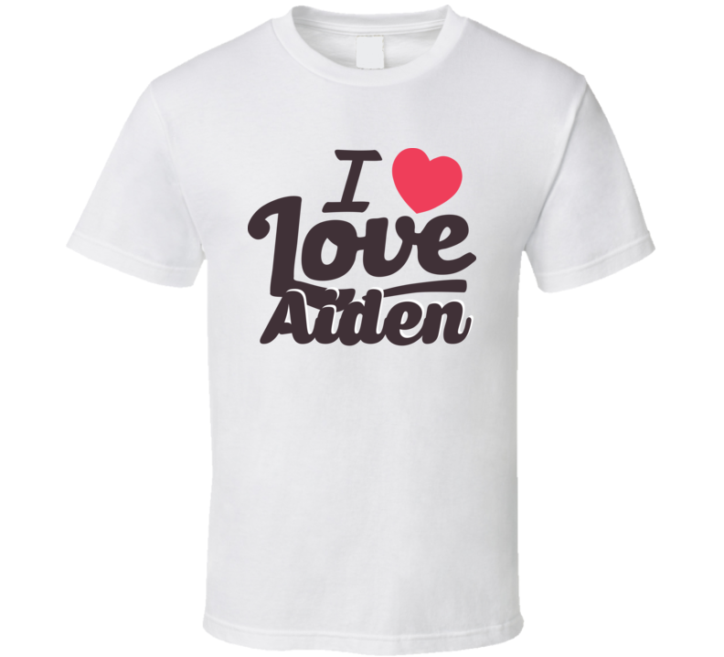 Aiden I Love Boyfriend Girlfriend First Name Cool Valentines T Shirt